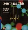 The Amen Choir - Now Hear This