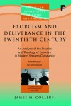 James M Collins - Exorcism and Deliverance in 20th Century