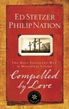 Ed Stetzer & Philip Nation - Compelled by Love
