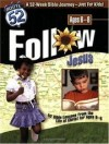 Carol A Jackson - Follow Jesus: 52 Bible Lessons From The Life Of Christ