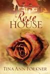 Forkner Tina Ann - Rose House