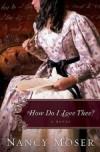 Nancy Moser - How Do I Love Thee?