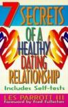 Les Parrott - 7 secrets of a healthy dating relationship