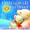 Bergren Lisa - God Gave Us Christmas