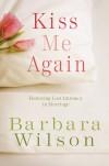 Wilson Barbara - Kiss Me Again