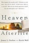 James Garlow - Heaven And The Afterlife