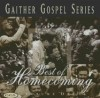 Bill & Gloria Gaither & Their Homecoming Friends - Best Of Homecoming Vol 1