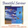 Stoneleigh - Beautiful Saviour: Live Worship From Stoneleigh International Bible Week 1998