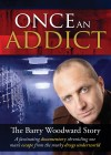 Barry Woodward - Once an Addict