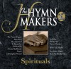 The Hymn Makers - The Vasari Singers: Spirituals