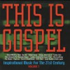 Various - This Is Gospel Vol 1: Inspirational Music For The 21st Century