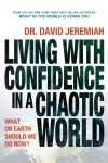 David Jeremiah - Living With Confidence In A Chaotic World