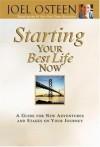 Joel Osteen, - Starting Your Best Life Now