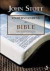 John Stott - Understanding the Bible