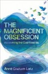 Anne Graham Lotz - The Magnificent Obsession