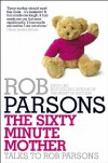 Rob Parsons - The Sixty Minute Mother