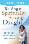 Susie Shellenberger - Raising A Spiritually Strong Daughter