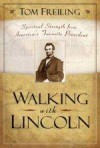 Thomas Freiling - Walking With Lincoln