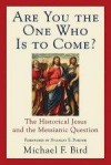 Michael F Bird - Are You the One Who Is to Come?