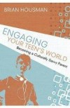 Brian Housman - Engaging Your Teen's World