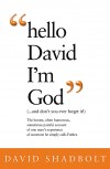 David Shadbolt - Hello David I'm God