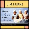 Jim Burns - How God Makes Babies
