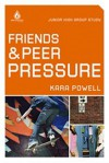Kara, Powell - Friends and Peer Pressure: Junior High Group Study