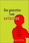 Mark Griffiths - One Generation From Extinction