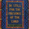 David Evans - Be Still For The Presence Of The Lord