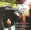 Lina Barnes - Love Through Me