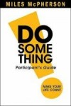 Miles McPherson - DO Something! Participant's Guide