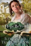 Judith Pella, & Tracie Peterson - A Hope Beyond