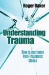 Roger Baker - Understanding Trauma