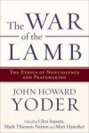 John Howard Yoder - The War Of The Lamb