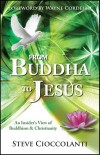 Steve Cioccolanti - From Buddha To Jesus