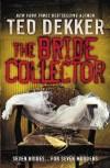 Ted Dekker  - The Bride Collector