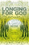 Richard Foster And Gayle Beebe - Longing For God
