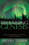 Melvin Tinker - Reclaiming Genesis