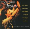 Various - Together For Jesus: Live Praise & Worship For A Worshipping Church