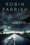 Robin Parrish - Offworld