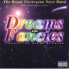 Royal Norwegian Navy Band - Dreams And Fancies