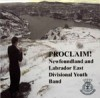 Newfoundland and Labrador East Divisional Youth Band - Proclaim!