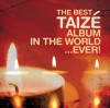 Songs Of Taize - The Best Taize Album In The World...Ever!