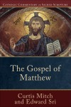 Curtis Mitch, & Edward Sri - The Gospel Of Matthew
