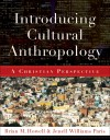 Brian M Howell, & Jenell Williams Paris - Introducing Cultural Anthropology