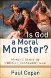 Paul Copan - Is God A Moral Monster?