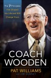 Pat Williams, & Jim Denney - Coach Wooden