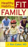 J Ron Eaker - Healthy Habits For A Fit Family