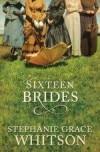Stephanie Grace Whitson - Sixteen Brides