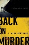 J Mark Bertrand - Back On Murder